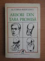 Anticariat: Al. Cerna Radulescu - Arbori din tara promisa
