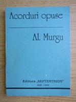 Anticariat: Al. Murgu - Acorduri opuse