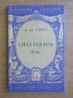 Anticariat: Alfred de Vigny - Chatterton (1934)