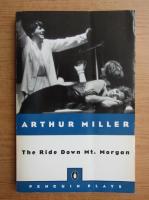 Arthur Miller - The ride down Mt. Morgan
