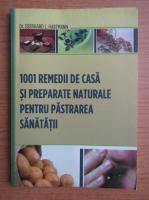 Anticariat: Eberhard L. Hartmann - 1001 remedii de casa si preparate naturale pentru pastrarea sanatatii