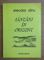 Anticariat: Eleodor Dinu - Fantani in orizont