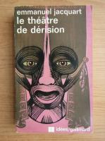 Emmanuel C. Jacquart - Le theatre de derision