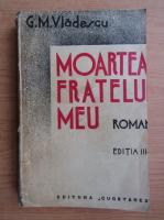 Anticariat: G. M. Vladescu - Moartea fratelui meu (1934)