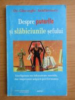 Gheorghe Aradavoaice - Despre puterile si slabiciunile sefului