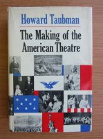 Anticariat: Howard Taubman - The making of the American Theatre