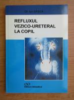 Anticariat: Ion Basca - Refluxul vezico-ureteral la copil