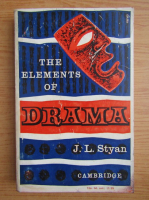 Anticariat: J. L. Styan - The elements of drama