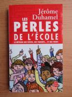 Anticariat: Jerome Duhamel - Les perles de l'ecole