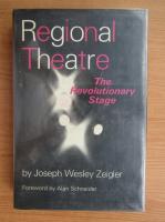 Anticariat: Joseph Wesley Zeigler - Regional Theatre
