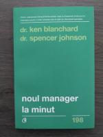 Anticariat: Ken Blanchard, Spencer Johnson - Noul manager la minut