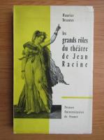 Anticariat: Maurice Descotes - Les grands roles du theatre de Jean Racine