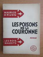 Maurice Druon - Les rois maudits. Les poisons de la couronne (1956)