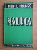 Mihail Drumes - Naluca (1940)