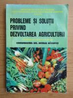Anticariat: Nicolae Marincus - Probleme si solutii privind dezvoltarea agriculturii