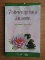 Anticariat: Patrick Drouot - Vindecare spirituala si nemurire