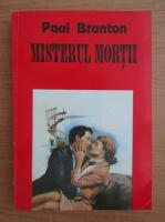 Paul Brunton - Misterul mortii