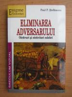 Anticariat: Paul Stefanescu - Eliminarea adversarului