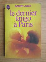 Anticariat: Robert Alley - Le dernier tango a Paris
