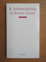 Roland Schimmelpfennig - La femme d'avant
