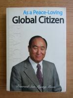Anticariat: Sun Myung Moon - As a peace loving global citizen