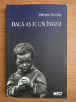 Valentin Nicolau - Daca as fi un inger