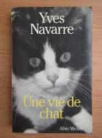 Yves Navarre - Une vie de chat