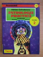 Adrian Cotrobescu - Astrologia practica (volumul 2)