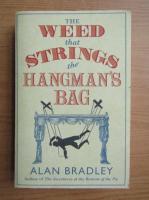 Alan Bradley - The weed that strings the hangman's bag