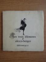 Anticariat: Alexis Berger - Mes trois elements