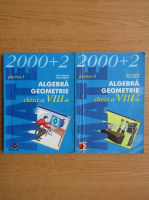 Anton Negrila - Algebra, geometrie, clasa a VIII-a (2 volume)