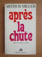 Arthur Miller - Apres la chute