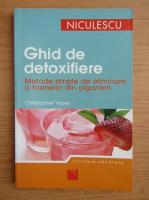 Anticariat: Christopher Vasey - Ghid de detoxifiere