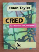 Eldon Taylor - Cred. Cand ceea ce crezi, comteaza