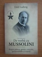 Anticariat: Emil Ludwig - De vorba cu Mussolini