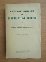Anticariat: Emile Augier - Theatre complet (volumul 6, 1900)