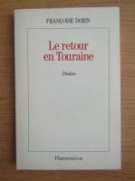 Anticariat: Francoise Dorin - Le retour en Touraine
