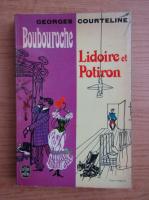 Anticariat: Georges Courteline - Boubouroche. Lidoire et Potiron