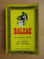 Anticariat: Honore de Balzac - La vieille fille. Le cabinet des Antiques