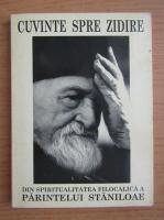 Ignatie Monahul - Cuvinte spre zidire din spiritualitatea filocalica a parintelui Staniloae