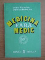 Ileana Rebedea - Medicina fara medic