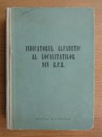Anticariat: Indicator alfabetic al localitatilor din Republica Populara Romana