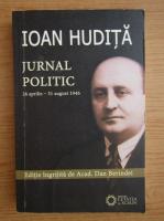 Ioan Hudita - Jurnal politic (volumul 17)