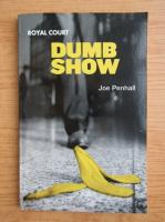 Anticariat: Joe Penhall - Dumb show
