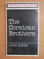 Anticariat: John Bowen - The corsican brothers