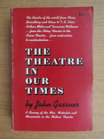 Anticariat: John Gassner - The theatre in our times