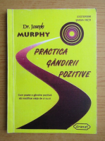 Anticariat: Joseph Murphy - Practica gandirii pozitive