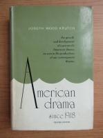 Anticariat: Joseph Wood Krutch - The american drama since 1918
