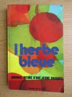 Anticariat: L'herbe bleue. Journal d'une jeune fille de 15 ans