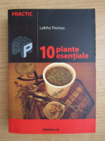 Anticariat: Lalitha Thomas - 10 plante esentiale